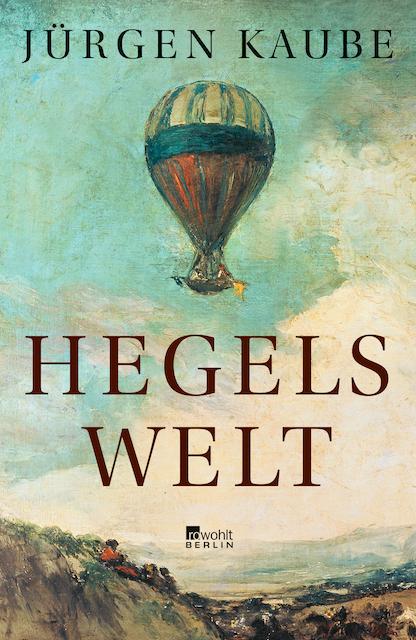 Buch-Cover-Hegels-Welt-von-Jürgen-Kaube