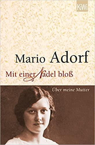 Buchtitel-Mario-Adorf-Mit-einerNadel-bloß-In-dem-Buch-erinnert-sich-Mario-Adorf-liebevoll-an-das-Leben-mit-seiner-Mutter