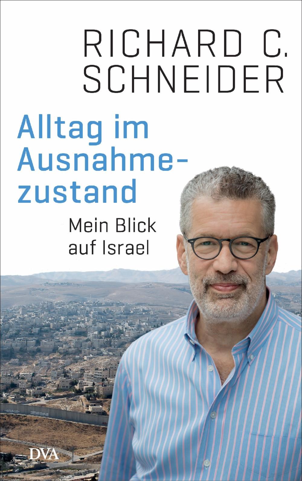 In-dem-buch-alltag-im-ausnahmezustand-blickt-der-filmemacher-und-autor-richard-c-schneider-auf das-leben-in-israel