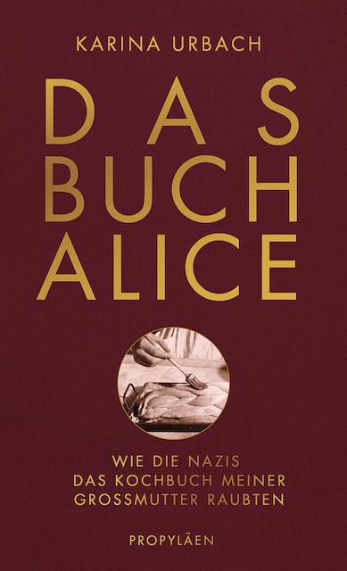 Buchcover-Alice-wie-die-Nazis-das-Kochbuch-meiner-Großmutter-raubten